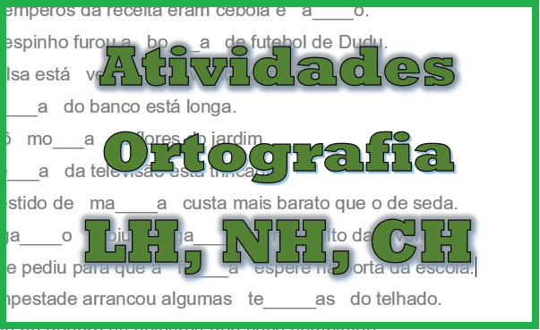 Atividades com Ortografia LH, NH e CH
