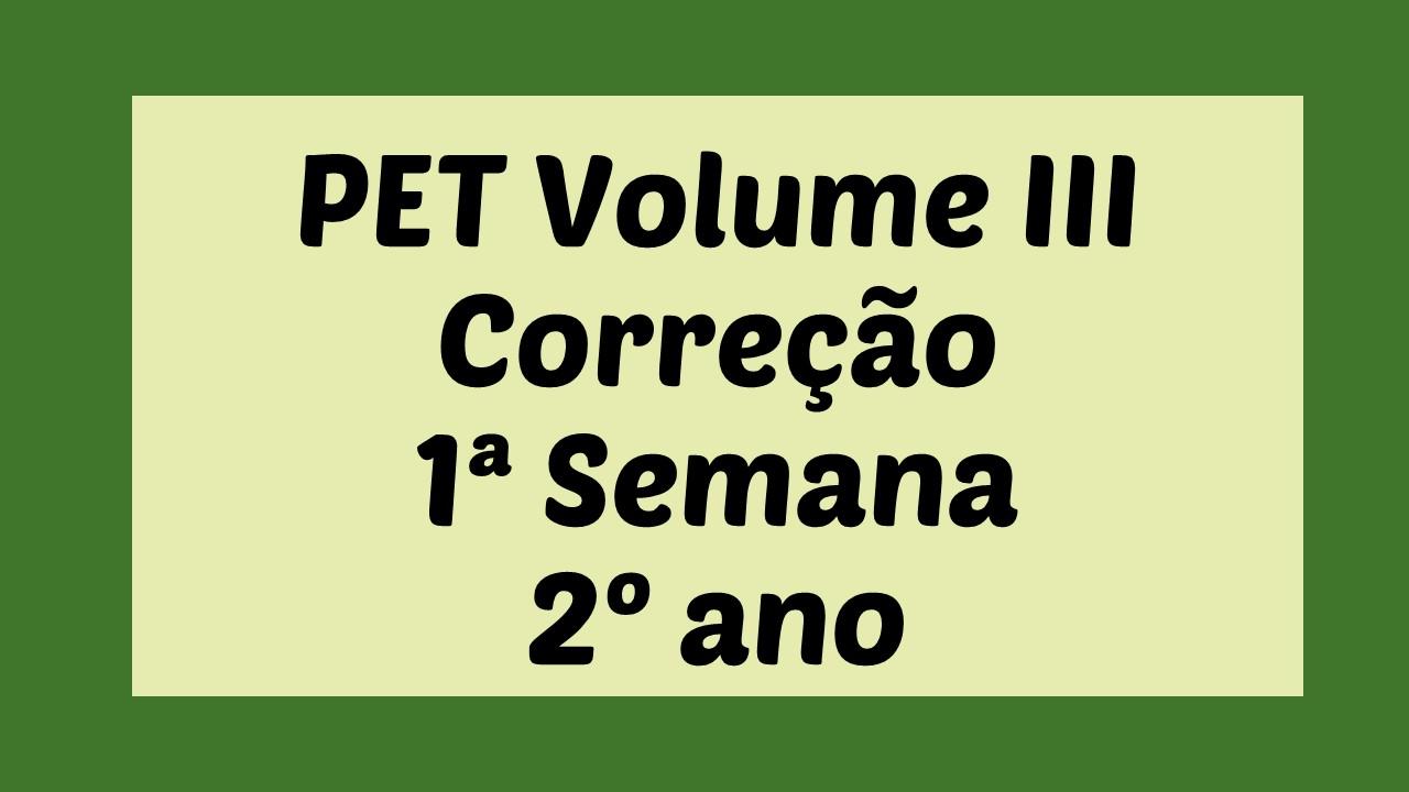 Correção PET III – 2º ano – 1ª Semana