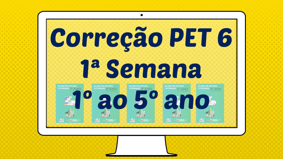 Correção PET 6 - 1ª Semana - 1º ao 5º ano