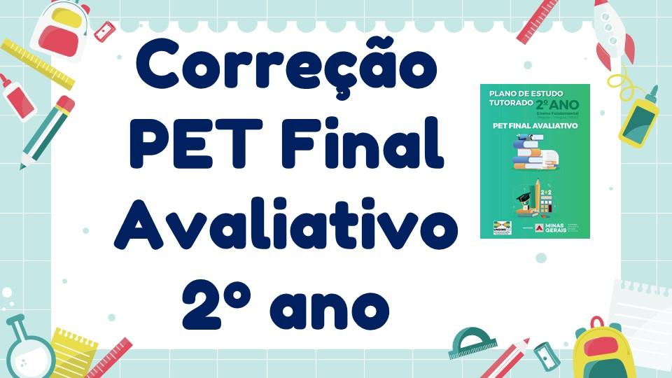 Correção PET Final Avaliativo - 2º ano
