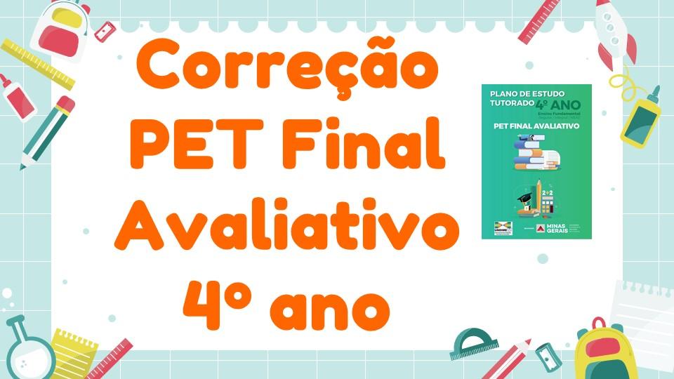 Correção PET Final Avaliativo - 4º ano