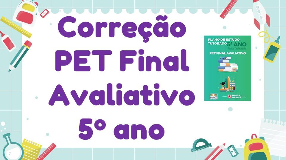 Correção PET Final Avaliativo - 5º ano