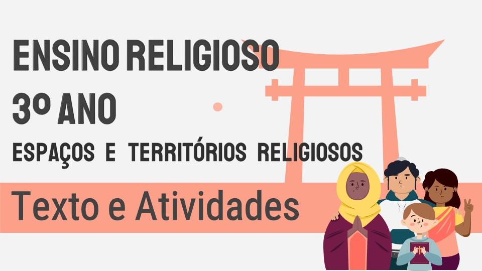 Ensino Religioso - 3º ano: Espaços e Territórios Religiosos