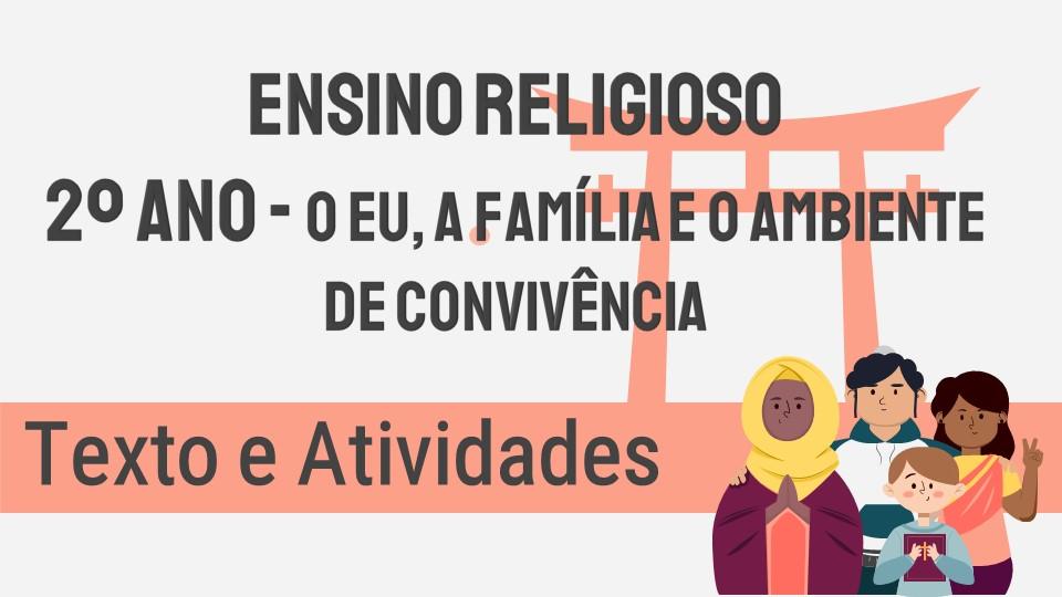 Ensino Religioso - 2º ano: Eu, a família e os ambientes de convivência